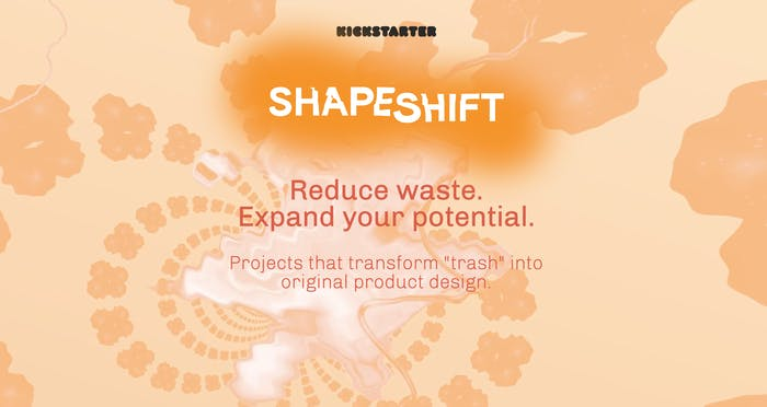 "Shapeshift banner saying ""Reduce waste. Expand your potential. Projects that transform ""trash"" into original product design.""<span class=""sr-only""> (opened in a new window/tab)</span>"